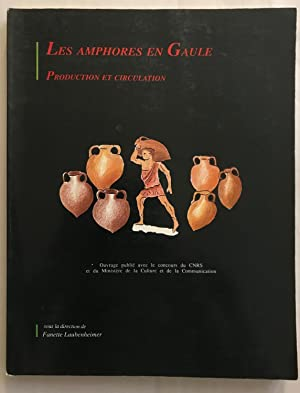 Les Amphores en Gaule. Production et circulation (Actes de la Table-Ronde de Metz 1990).