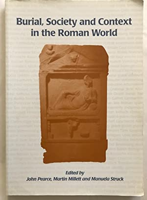 Burial, Society and Context in the Roman World.