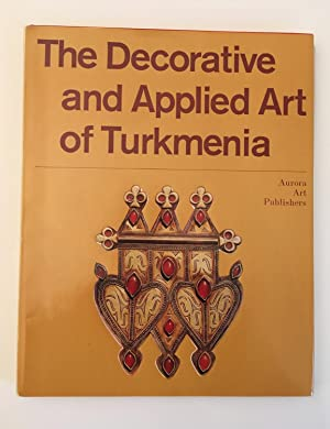 The Decorative and Applied Art of Turkmenia.
