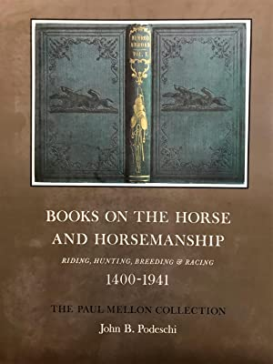Books on the Horse and horsemanship. Ridding, hunting, breeding & racing 1400-1941. A catalogue c...