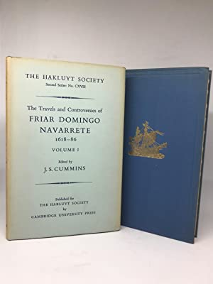 The Travels and Controversies of Friar Domingo Navarrete 1618 -1686.