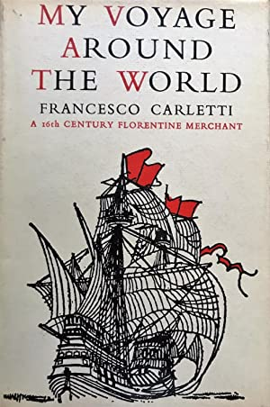 My Voyage Around the World : A 16th Century Florentine Merchant.