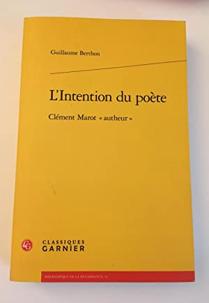 L'Intention du poète : Clément Marot