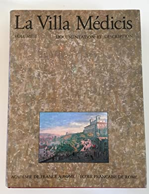 La Villa Médicis : Volume 1 : Documentation et description.