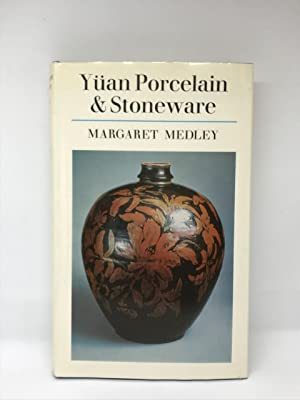 Yüan Porcelain and Stoneware.