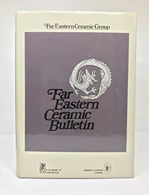 Far Eastern Ceramic Bulletin (Volume 7- 12, Serial Nos.29- 43).