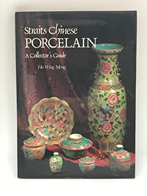 Straits Chinese Porcelain: A Collector's Guide. Ho Wing Meng.