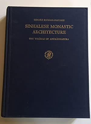 Sinhalese Monastic Architecture: The Viharas of Anuradhapura. Studies in South Asian Culture, Vol...