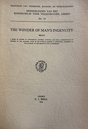 The Wonder of Man's Ingenuity: Being a Series in Archaeology, Material Culture, and Social Anthro...