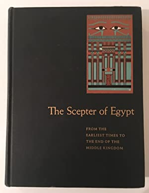 The Scepter of Egypt. A Background for the Study of the Egyptian Antiquities in The Metropolitan ...
