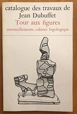 Catalogue des travaux de Jean Dubuffet - Tome XXIV, Tour aux figures, amoncellements, cabinet log...