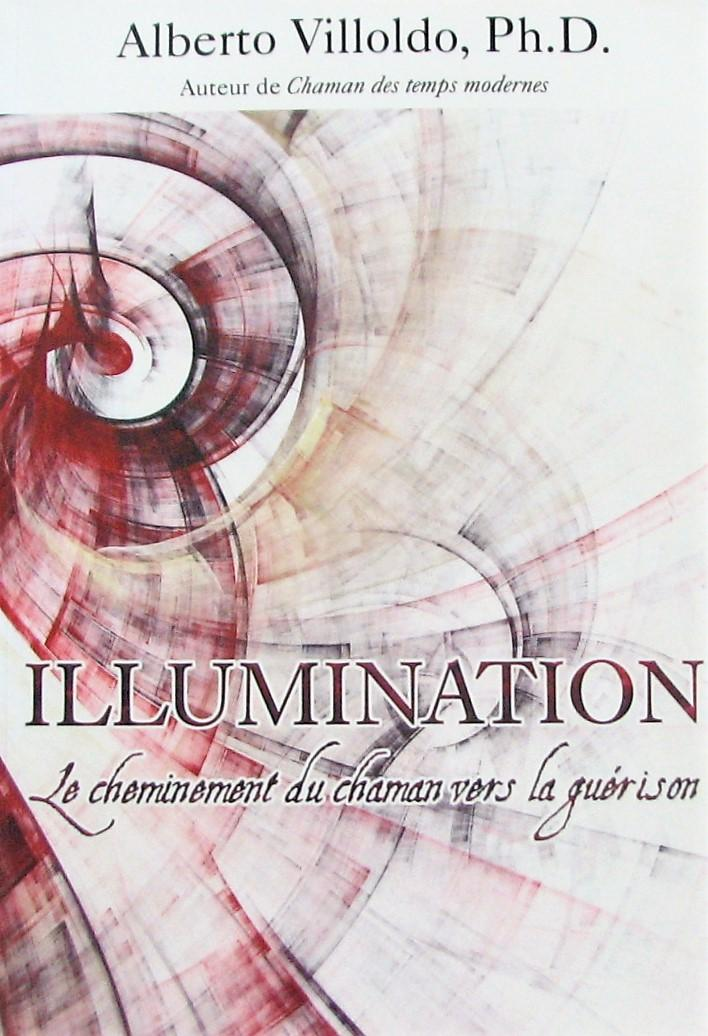 Illuminations. Le cheminement du chamam vers la guérison - Villoldo, Alberto