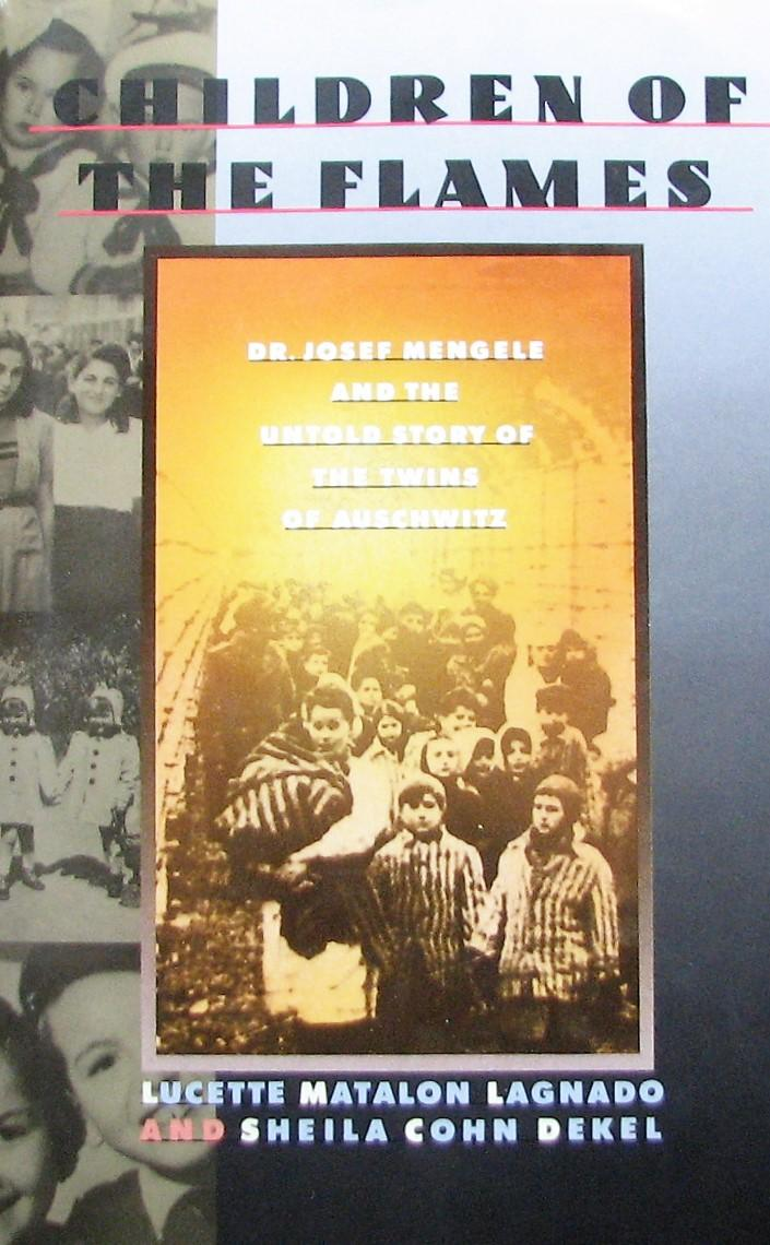 Children of the Flames Josef Mengele and the Untold Story of the Twins of Auschwitz Dr