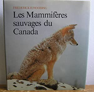 Les mammifères sauvages du Canada: Frederick H. Wooding