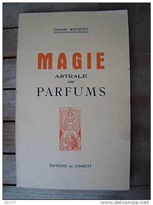 Magie Astrale des Parfums: Muchery, Georges