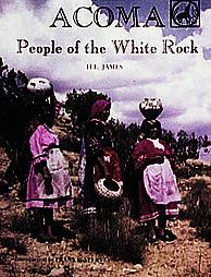 Acoma. People of the White Rock