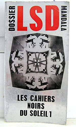 Dossier LSD (Les cahiers noirs du soleil 1): Collectif; Bernard, Pierre (sous la direction de)