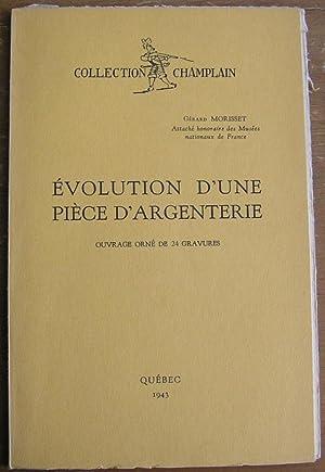 Évolution d'une pièce d'argenterie: Morisset, Gérard