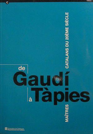De Gaudí a Tàpies. Maitres catalans du: Garcia , Josep