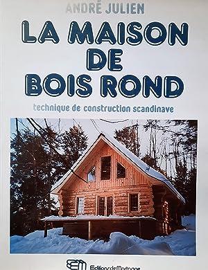 La maison de bois rond : technique de construction scandinave: Julien, André