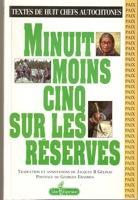 Minuit moins cinq sur les réserves: Textes de huit