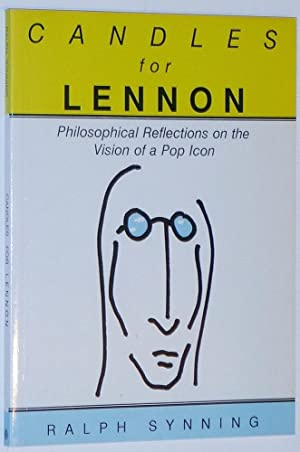 Candles for Lennon: Philosophical Reflections on the Vision of a Pop Icon