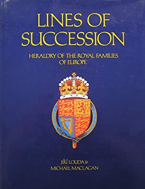 Lines of Succession : Heraldry of the Royal Families of Europe