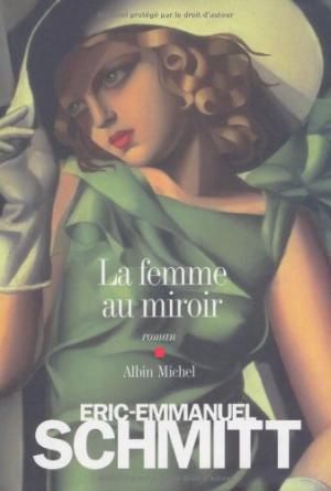 La femme au miroir: Schmitt, Eric-Emmanuel