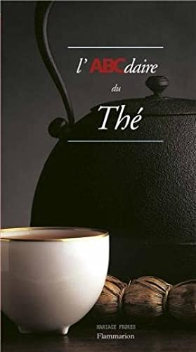 L'ABCdaire du thé: Melchior Durand, Stéphane;