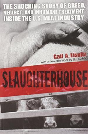 Slaughterhouse: The Shocking Story of Greed, Neglect, and Inhumane Treatment Inside the U.S. Meat...