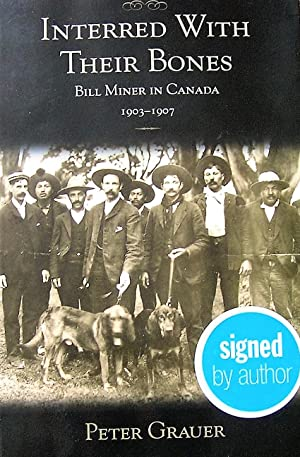 Interred with Their Bones : Bill Miner in Canada, 1903-1907