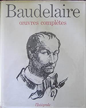 Baudelaire. Oeuvres complètes