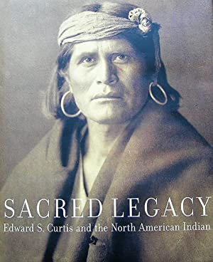 Sacred Legacy: Edward S. Curtis And The North American Indian