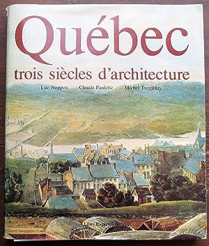 Québec: trois siècles d'architecture: Noppen, Luc; Paulette,