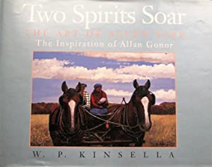 Two spirits soar: The art of Allen Sapp : the inspiration of Allan Gonor
