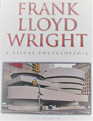 Frank Lloyd Wright: A Visual Encyclopeida