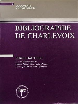 Bibliographie de Charlevoix: Gauthier, Serge; et