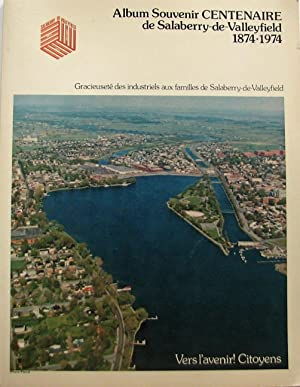 Album Souvenir Centenaire de Salaberry-de-Valleyfield 1874-1974