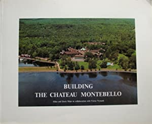 Building the Chateau Montebello: Muir, Allan; Muir,