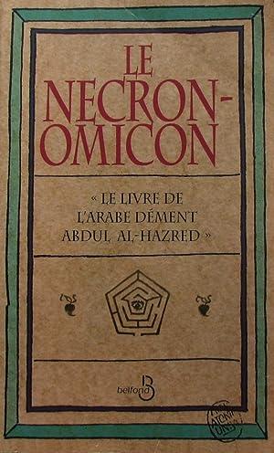 Le Necronomicon : Le livre de l'arabe: Al-Hazred, Abdul; Lovecraft,