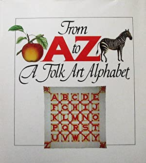 From A to Z. A Folk Art Alphabet