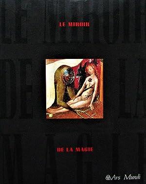 Le miroir de la magie. Histoire de: Seligmann, Kurt