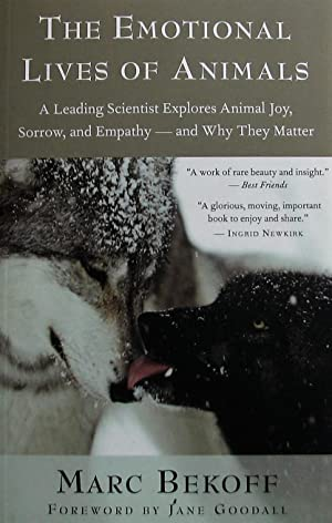 The Emotional Lives of Animals: A Leading Scientist Explores Animal Joy, Sorrow, and Empathy ¿ an...