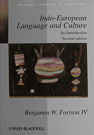 Indo-European Language and Culture: An Introduction: Fortson IV, Benjamin