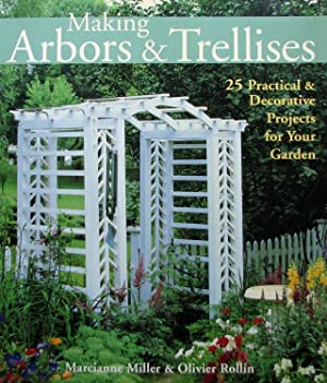 Making Arbors & Trellises: 25 Practical & Decorative Projects for Your Garden