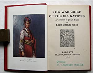 The War Chief of the Six Nations : A Chronicle of Joseph Brant