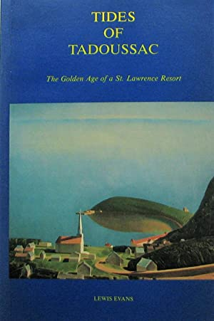 Tides of Tadoussac : The Golden Age of a St. Lawrence Resort