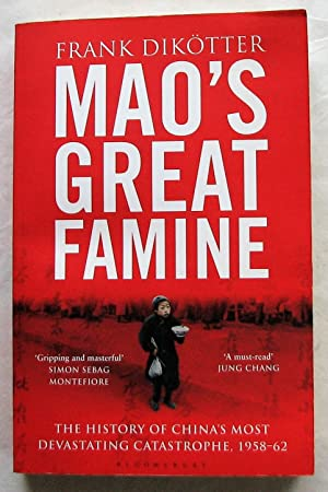 Mao's Great Famine: The History of China's: Dikötter, Frank