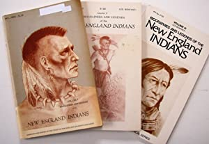 Biographies and Legends of the New England Indians, Vol. I, Vol. II, Vol. III