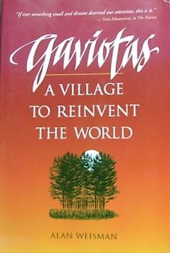 Gaviotas: A Village to Reinvent the World